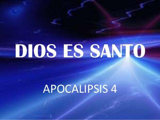 DIOS ES SANTOAPOCALIPSIS 4