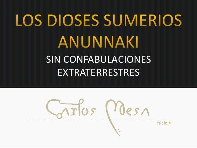 SIN CONFABULACIONES EXTRATERRESTRES Carlos Mesa inicio >