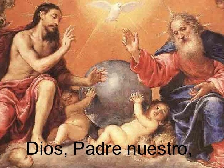 Dios, Padre nuestro,