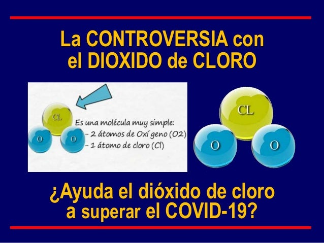 �Ayuda el di�xido de cloro a superar el COVID-19? La CONTROVERSIA con el DIOXIDO de CLORO