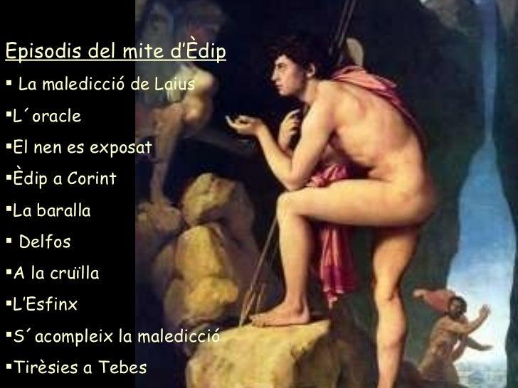 <ul><li>Episodis del mite d'Èdip </li></ul><ul><li>La maledicció de Laius </li></ul><ul><li>L´oracle </li></ul><ul><li>El ...