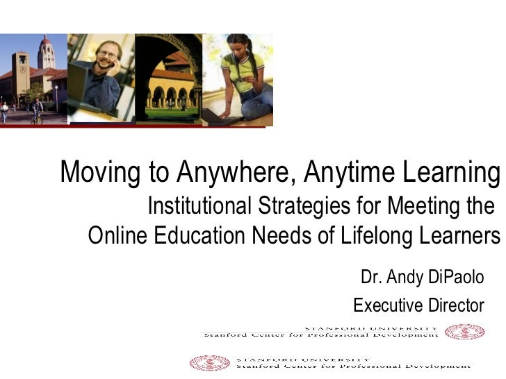 Moving to Anywhere, Anytime Learning   Institutional Strategies for Meeting the  Online Education Needs of Lifelong Learne...
