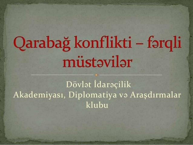 Dövlət İdarəçilikAkademiyası, Diplomatiya və Araşdırmalar                 klubu
