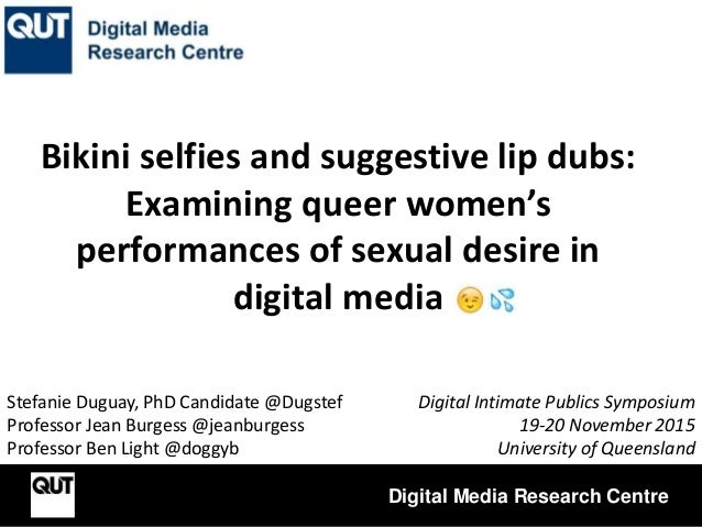 Bikini selfies and suggestive lip dubs: Examining queer women's performances of sexual desire in digital media Stefanie Du...