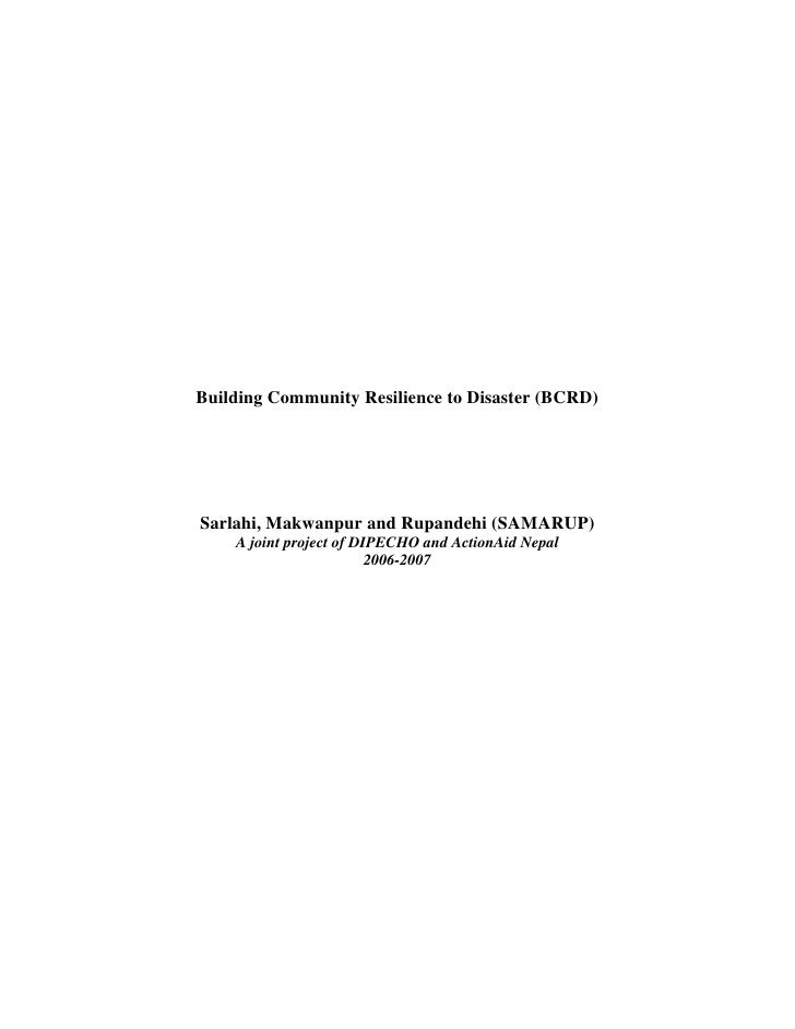 Building Community Resilience to Disaster (BCRD)Sarlahi, Makwanpur and Rupandehi (SAMARUP)    A joint project of DIPECHO a...