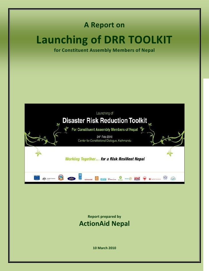 A Report on Launching of DRR TOOLKIT    for Constituent Assembly Members of Nepal                     Report prepared by  ...