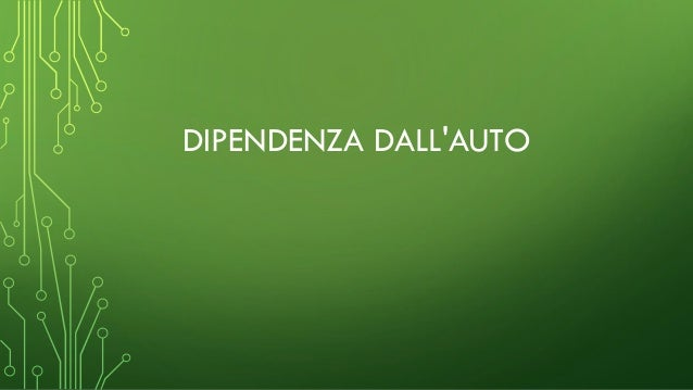 DIPENDENZA DALL'AUTO