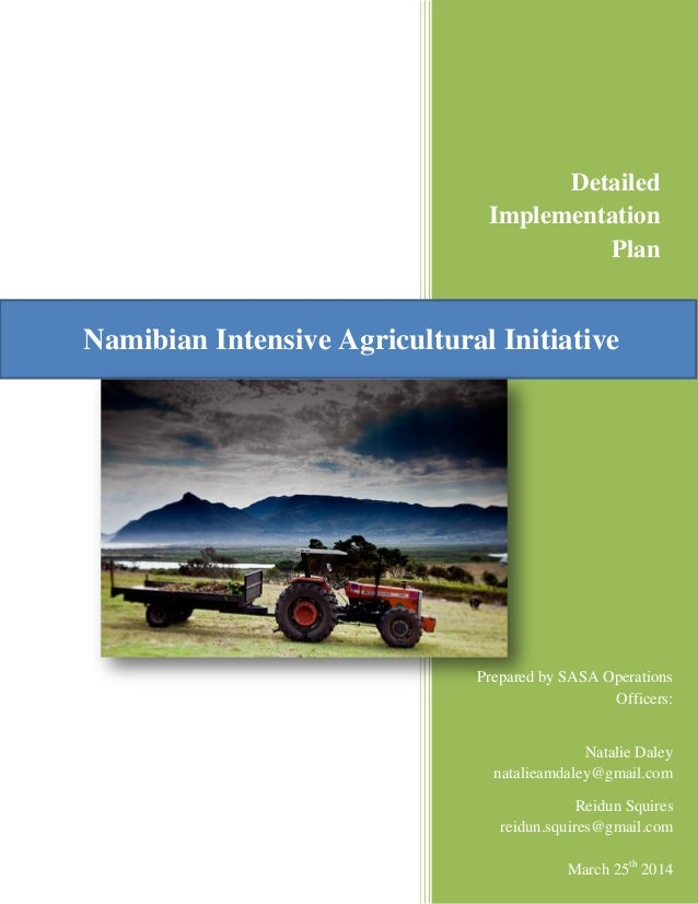 Namibian Intensive Agricultural Initiative Detailed Implementation Plan Prepared by SASA Operations Officers: Natalie Dale...