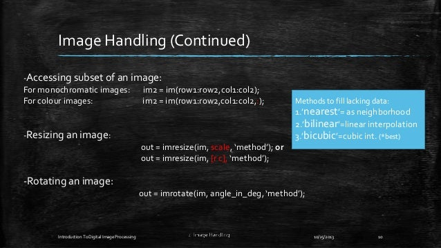 Image Handling (Continued) -Accessing subset of an image: For monochromatic images: im2 = im(row1:row2,col1:col2); For col...