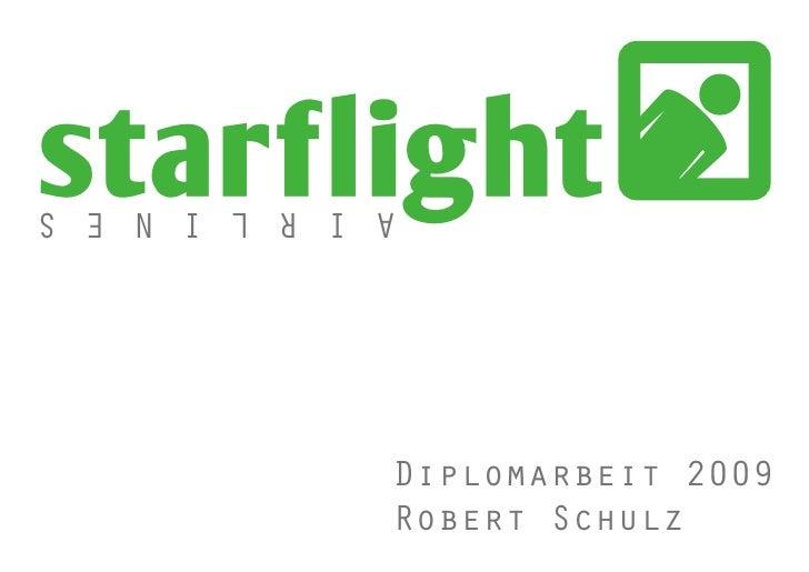 starflight A I R L I N E S                   Diplomarbeit 2009               Robert Schulz