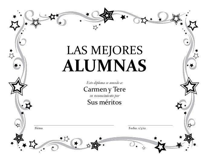 LAS MEJORES        ALUMNAS          Este diploma se concede a:          Carmen y Tere            en reconocimiento por    ...