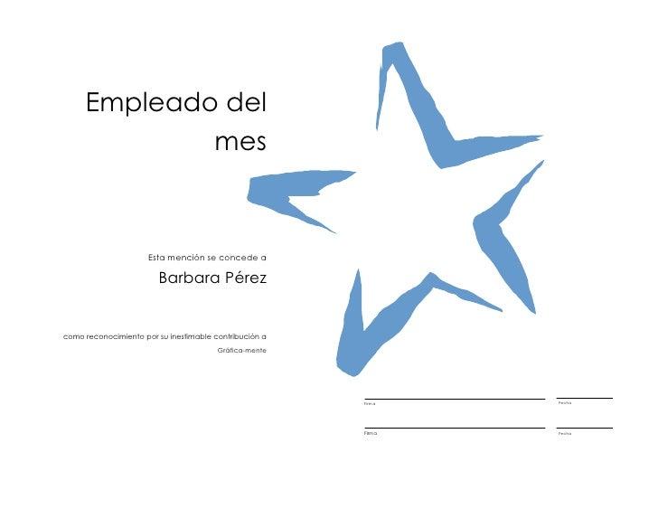 Empleado del             mes                      Esta mención se concede a                        Barbara Pérezcomo recon...