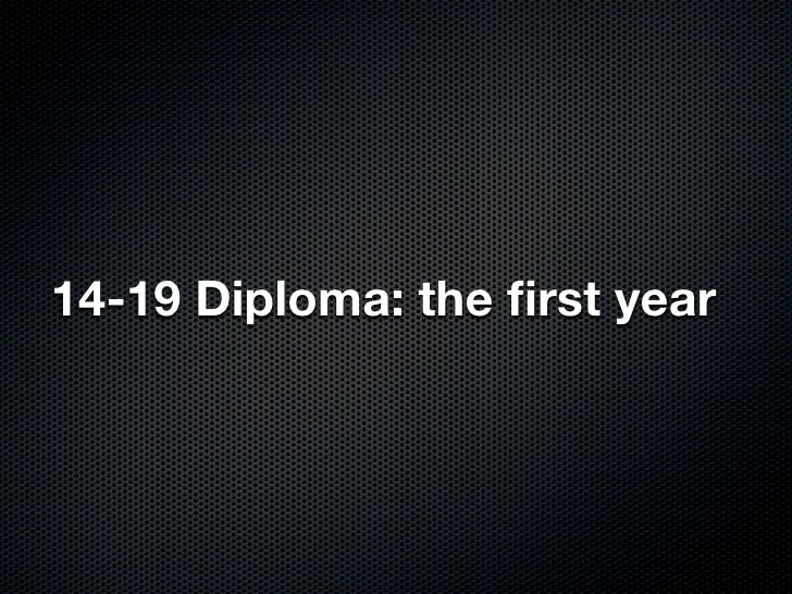 14-19 Diploma: the first year