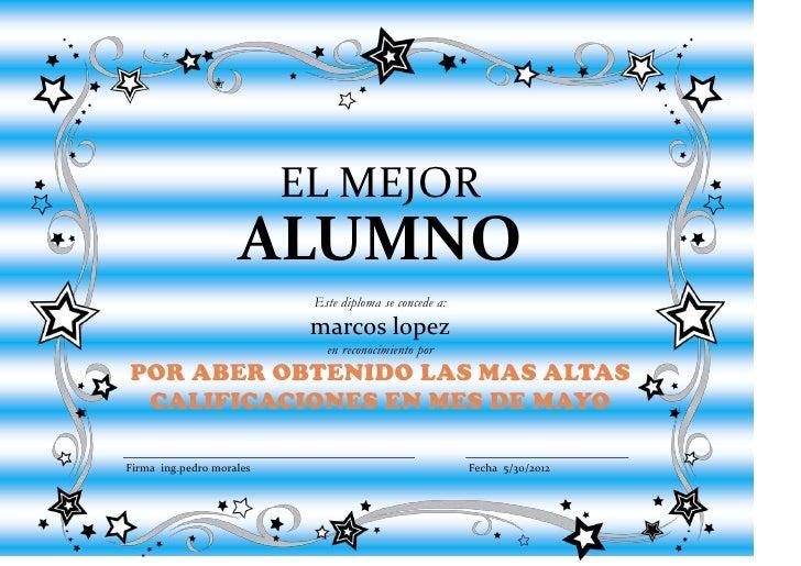 EL MEJOR                    ALUMNO                           Este diploma se concede a:                           marcos l...