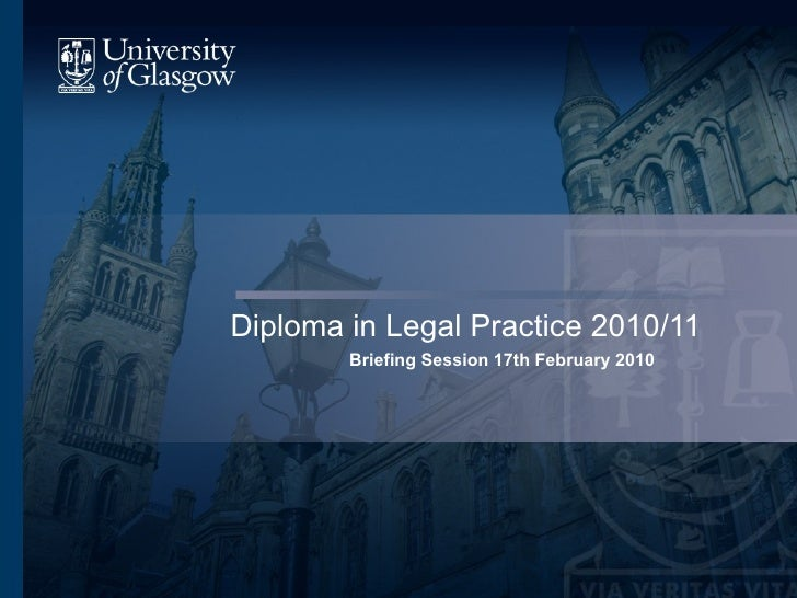 Diploma in Legal Practice 2010/11 Briefing Session 17th February 2010