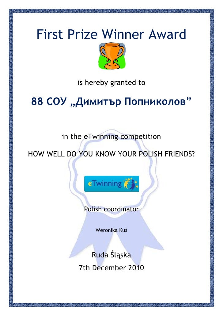 """First Prize Winner Award            is hereby granted to88 СОУ """"Димитър Попниколов""""        in the eTwinning competitionHOW..."""