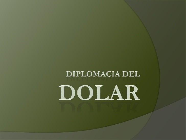 Diplomacia del Dolar<br />