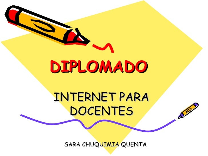 DIPLOMADO   INTERNET PARA DOCENTES SARA CHUQUIMIA QUENTA