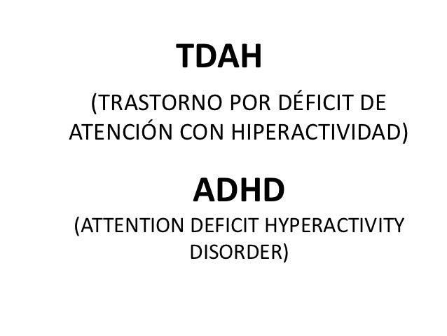 TDAH  (TRASTORNO POR DÉFICIT DEATENCIÓN CON HIPERACTIVIDAD)           ADHD(ATTENTION DEFICIT HYPERACTIVITY           DISOR...