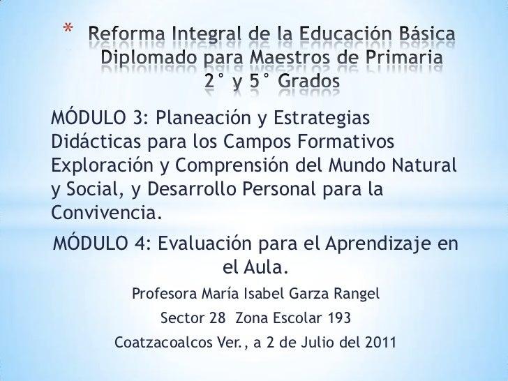 Reforma Integral de la Educación BásicaDiplomado para Maestros de Primaria2° y 5° Grados<br />MÓDULO 3: Planeación y Estra...