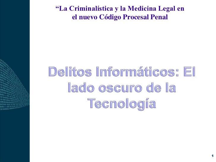 """""""La Criminalística y la Medicina Legal en     el nuevo Código Procesal Penal                                            or..."""