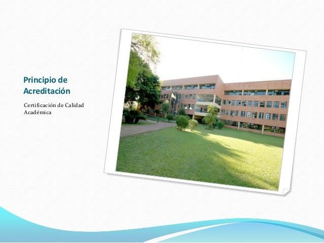 Principio de Acreditación Certificación de Calidad Académica