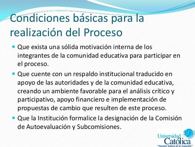Condiciones básicas para la realización del Proceso  Que exista una sólida motivación interna de los integrantes de la co...