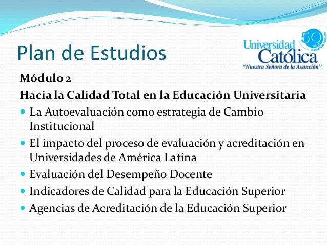 Plan de Estudios Módulo 2 Hacia la Calidad Total en la Educación Universitaria  La Autoevaluación como estrategia de Camb...