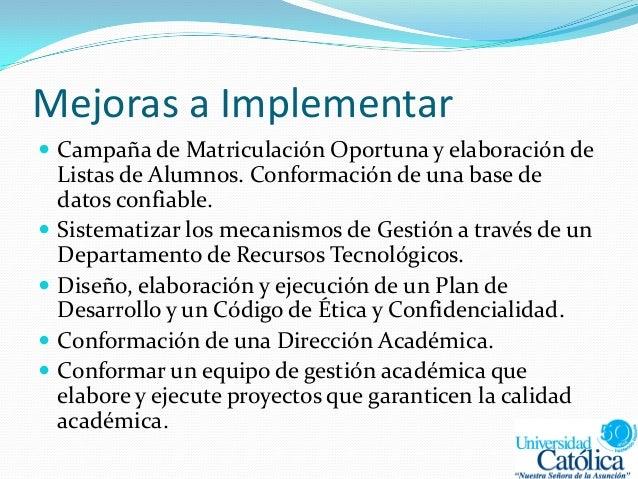 Mejoras a Implementar  Campaña de Matriculación Oportuna y elaboración de Listas de Alumnos. Conformación de una base de ...