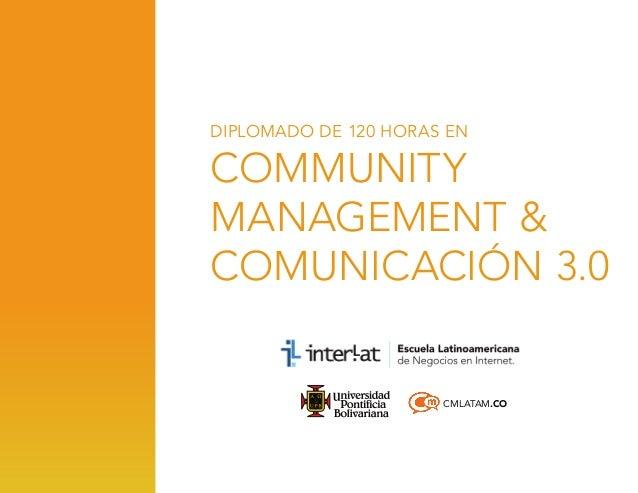 DIPLOMADO DE 120 HORAS EN  COMMUNITY MANAGEMENT & COMUNICACIÓN 3.0  CMLATAM.CO