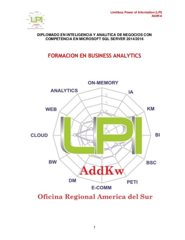 Limitless Power of Information (LPI) AddKw DIPLOMADO EN INTELIGENCIA Y ANALITICA DE NEGOCIOS CON COMPETENCIA EN MICROSOFT ...