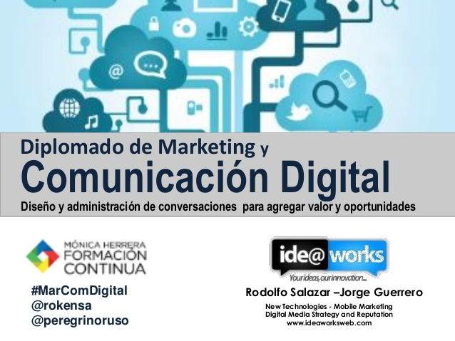Diplomado de Marketing y Comunicación DigitalDiseño y administración de conversaciones para agregar valor y oportunidades ...