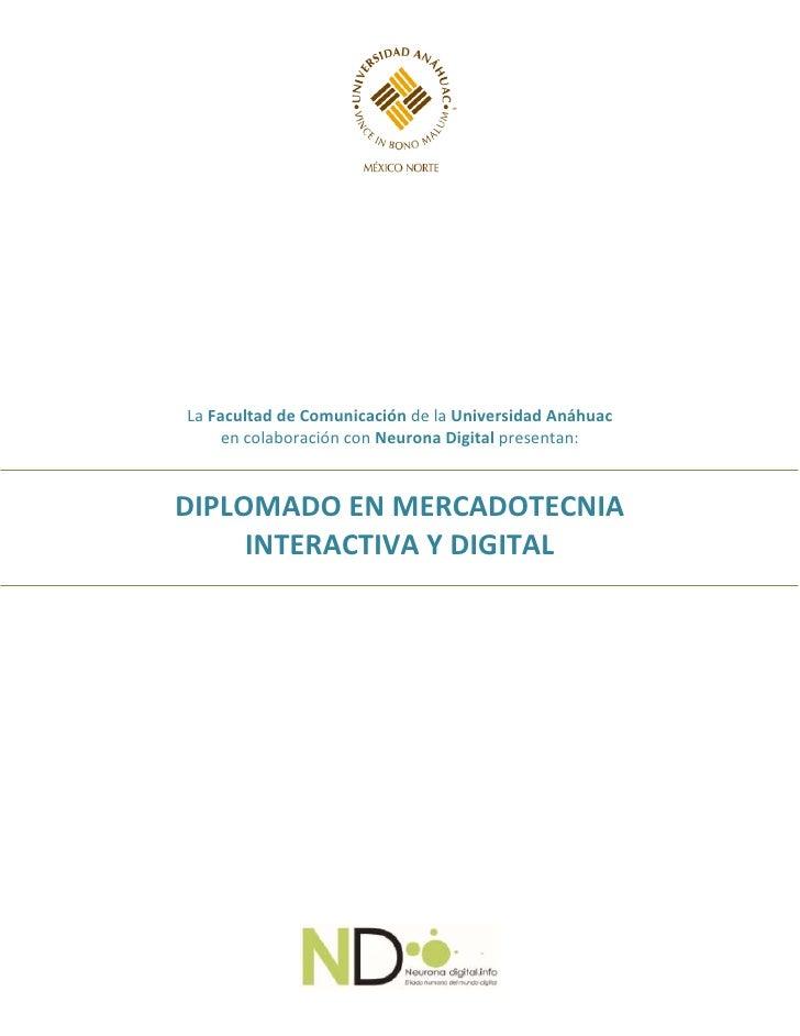 La Facultad de Comunicación de la Universidad Anáhuac      en colaboración con Neurona Digital presentan:   DIPLOMADO EN M...