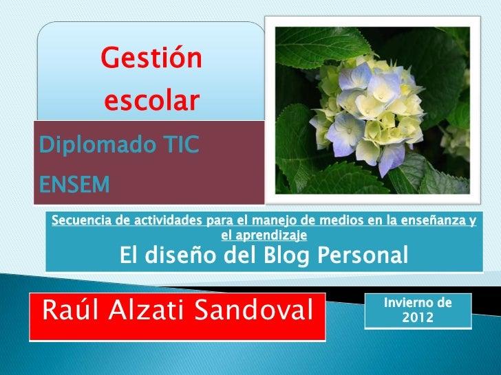 Gestión         escolarDiplomado TICENSEM Secuencia de actividades para el manejo de medios en la enseñanza y             ...