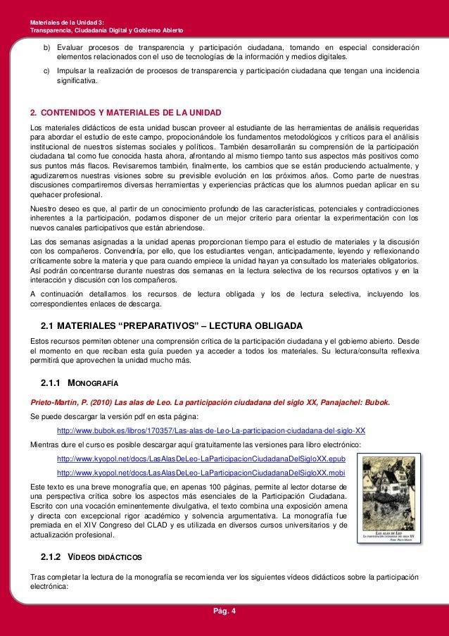 Materiales de la Unidad 3: Transparencia, Ciudadanía Digital y Gobierno Abierto Pág. 4 b) Evaluar procesos de transparenci...
