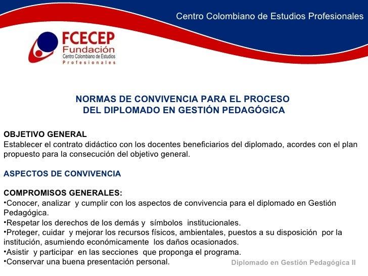 <ul><li>OBJETIVO GENERAL </li></ul><ul><li>Establecer el contrato didáctico con los docentes beneficiarios del diplomado, ...