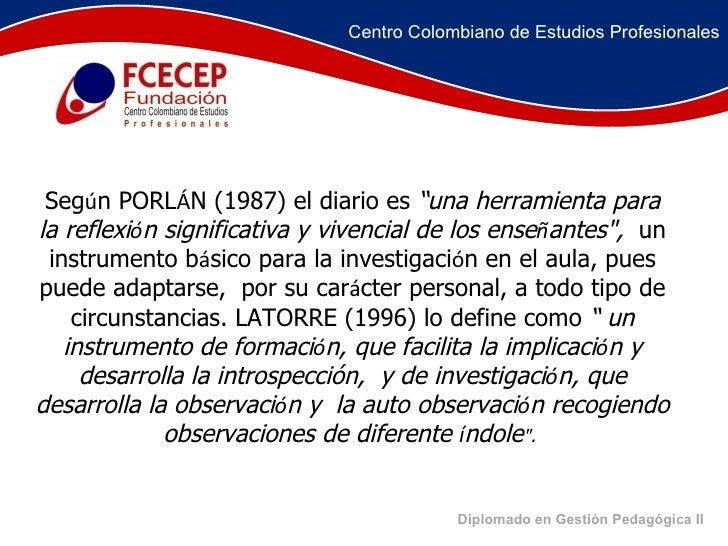 """Diplomado en Gestión Pedagógica II Seg ú n PORL Á N (1987) el diario es  """"una herramienta para la reflexi ó n significativ..."""