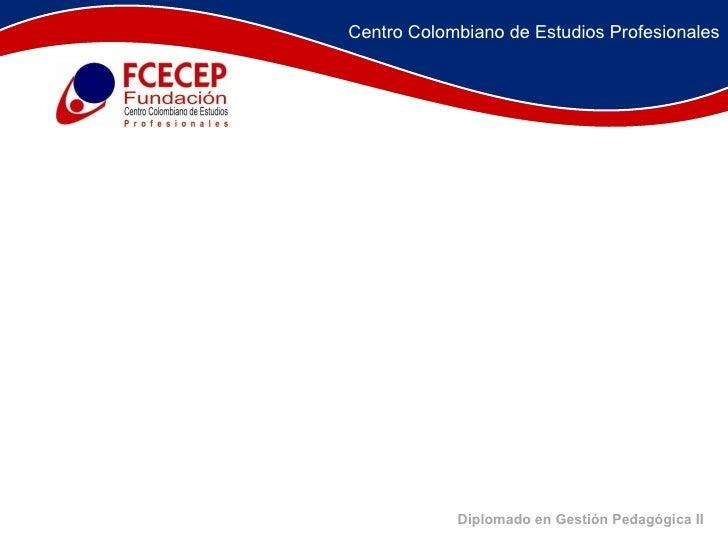 Diplomado en Gestión Pedagógica II Centro Colombiano de Estudios Profesionales