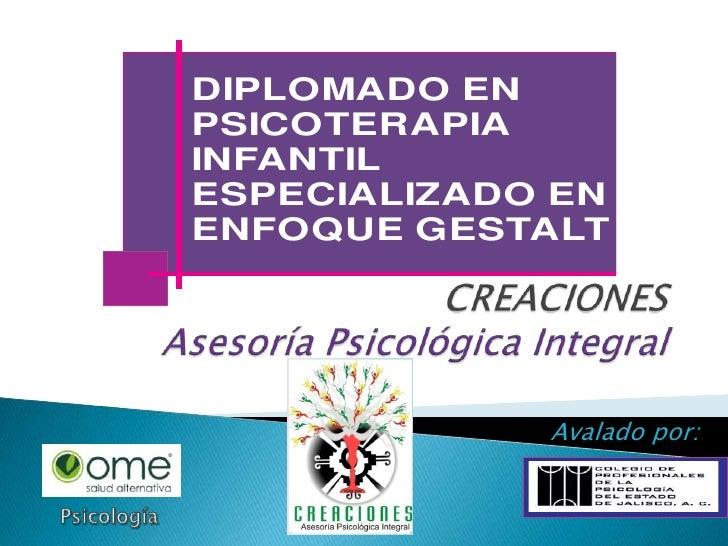 CREACIONESAsesoría Psicológica Integral<br />Avalado por:<br />Psicología<br />
