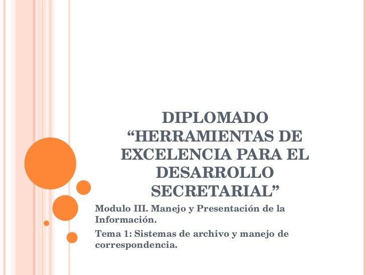 """DIPLOMADO """"HERRAMIENTAS DE EXCELENCIA PARA EL DESARROLLO SECRETARIAL"""" Modulo III. Manejo y Presentación de la Información...."""