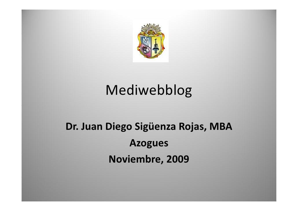 Mediwebblog  Dr.JuanDiegoSigüenzaRojas,MBA Dr. Juan Diego Sigüenza Rojas, MBA               Azogues          Noviembr...