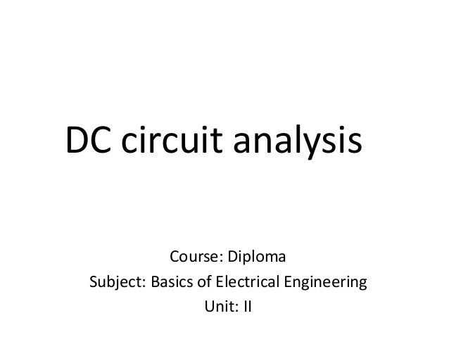 DC Circuit Analysis Course Diploma Subject Basics Of Electrical Engineering Unit II