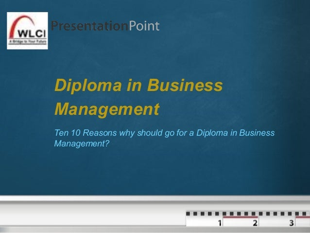 Your logo  Diploma in Business Management Ten 10 Reasons why should go for a Diploma in Business Management?