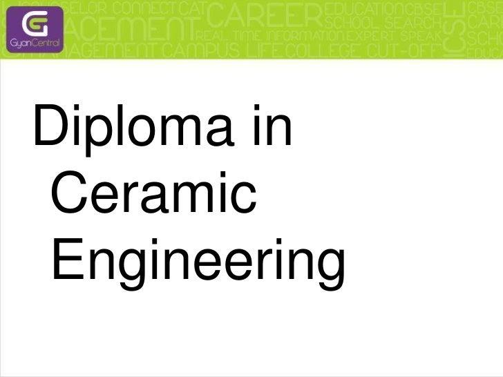 Diploma in Ceramic Engineering<br />