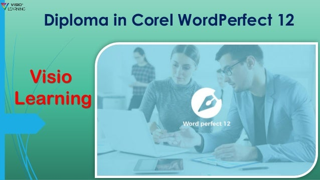 Diploma in corel word perfect 12 visio learning diploma in corel wordperfect 12 visio learning freerunsca Image collections