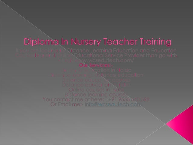 Nursery Teacher Training  If you are looking for*Distance Learning Education and Education Counselling and Onlinefgucation...