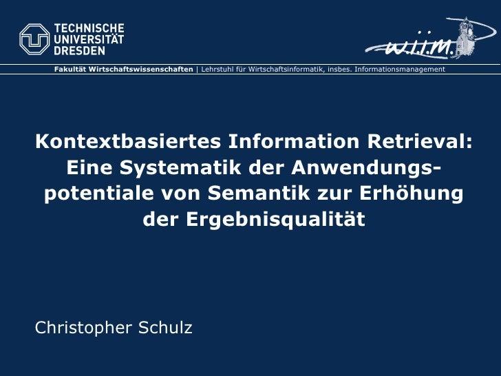 Kontextbasiertes Information Retrieval: Eine Systematik der Anwendungs-potentiale von Semantik zur Erhöhung der Ergebnisqu...