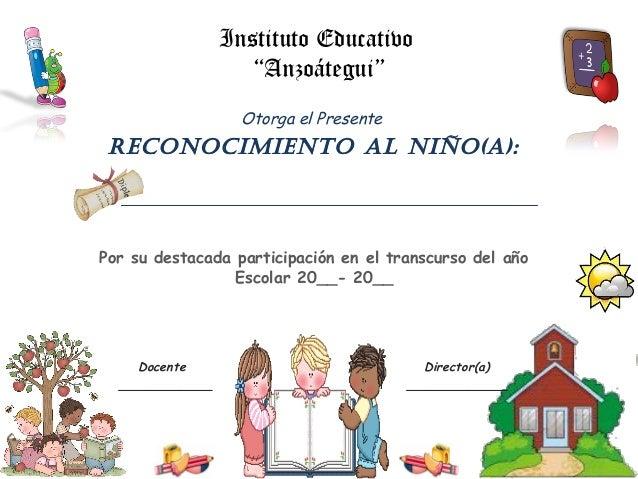 """Instituto Educativo """"Anzoátegui"""" Otorga el Presente Reconocimiento Al niño(A): Por su destacada participación en el transc..."""