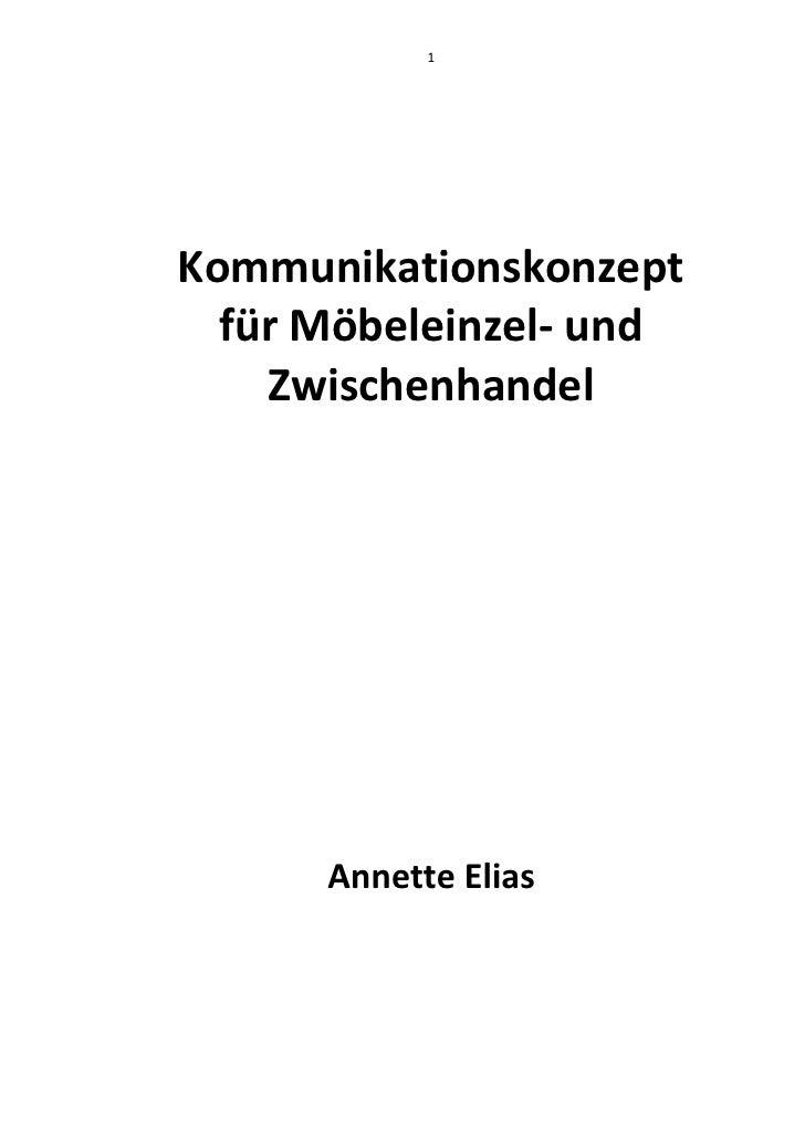 1     Kommunikationskonzept   für Möbeleinzel- und     Zwischenhandel           Annette Elias
