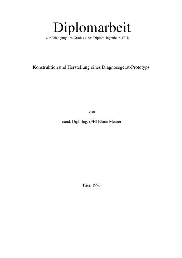 Diplomarbeit       zur Erlangung des Grades eines Diplom-Ingenieurs (FH)     Konstruktion und Herstellung eines Diagnosege...